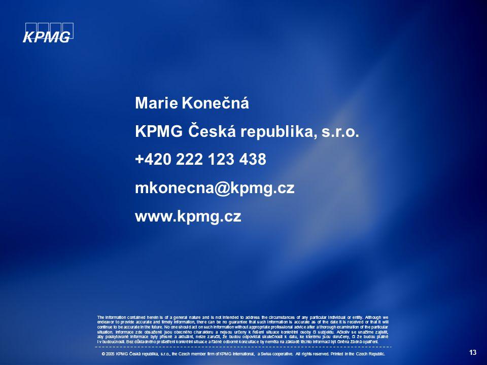13 Marie Konečná KPMG Česká republika, s.r.o. +420 222 123 438 mkonecna@kpmg.cz www.kpmg.cz The information contained herein is of a general nature an