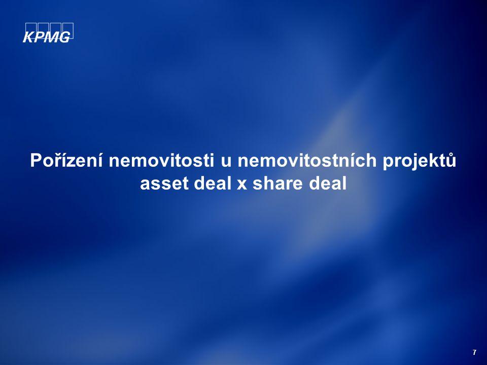 7 Pořízení nemovitosti u nemovitostních projektů asset deal x share deal