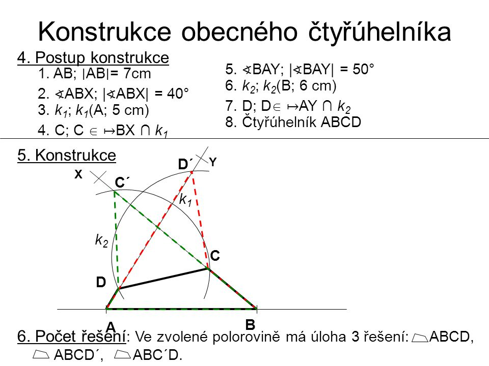 Konstrukce obecného čtyřúhelníka 4. Postup konstrukce 5.