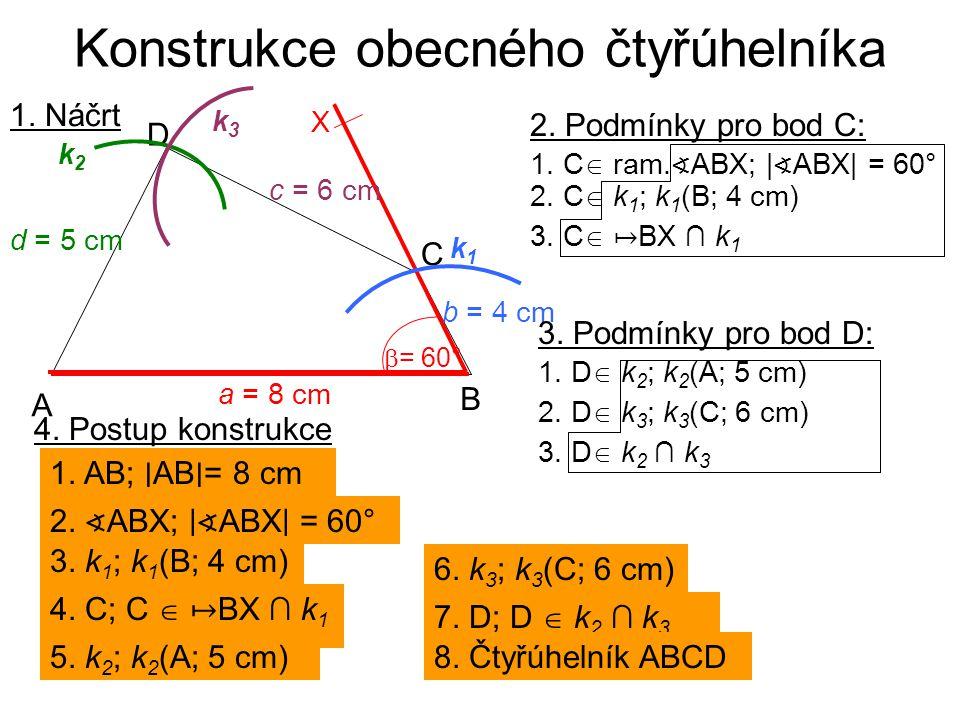 Konstrukce obecného čtyřúhelníka 4. Postup konstrukce 1.