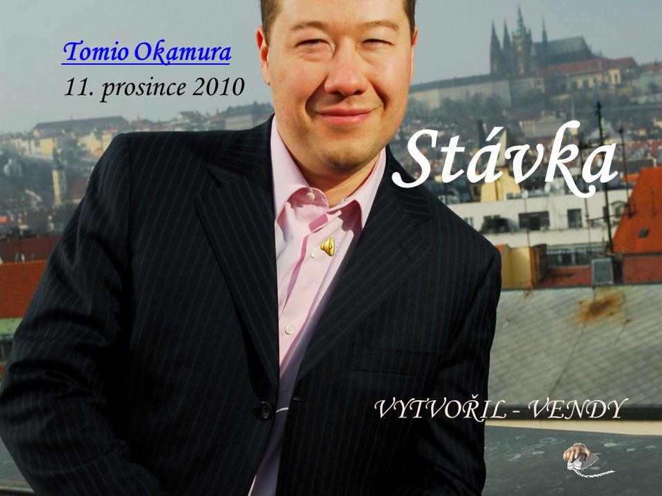 Stávka VYTVOŘIL - VENDY Tomio Okamura 11. prosince 2010