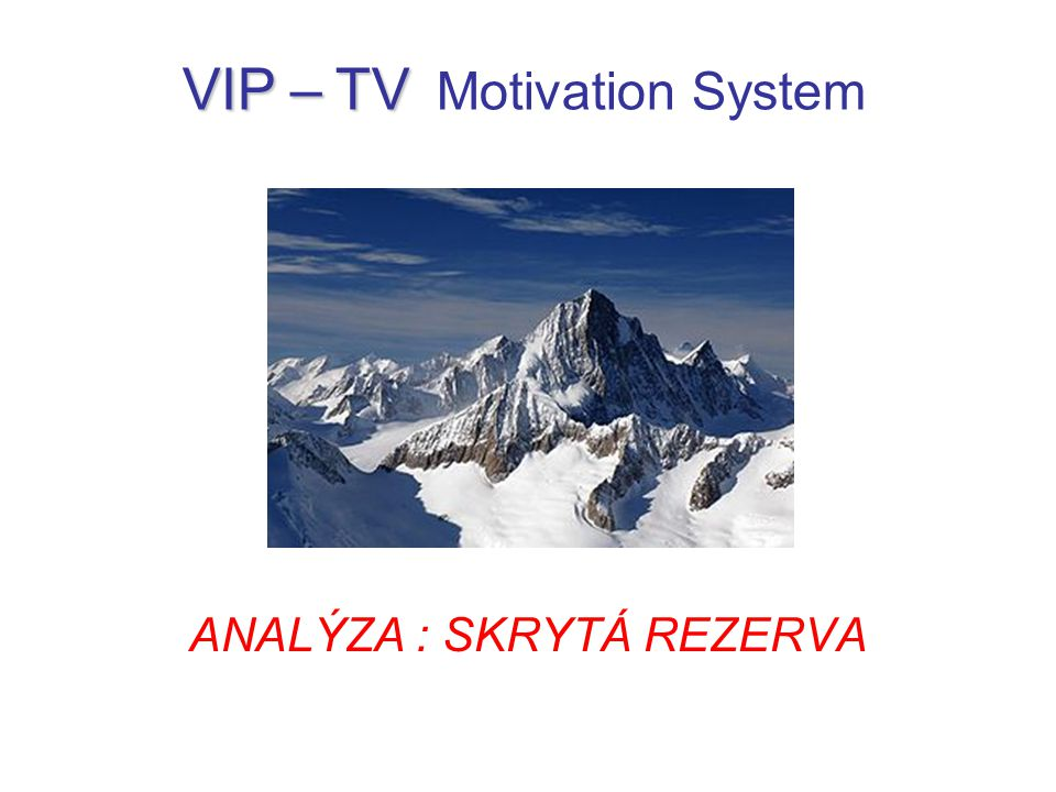 ANALÝZA : SKRYTÁ REZERVA VIP – TV VIP – TV Motivation System
