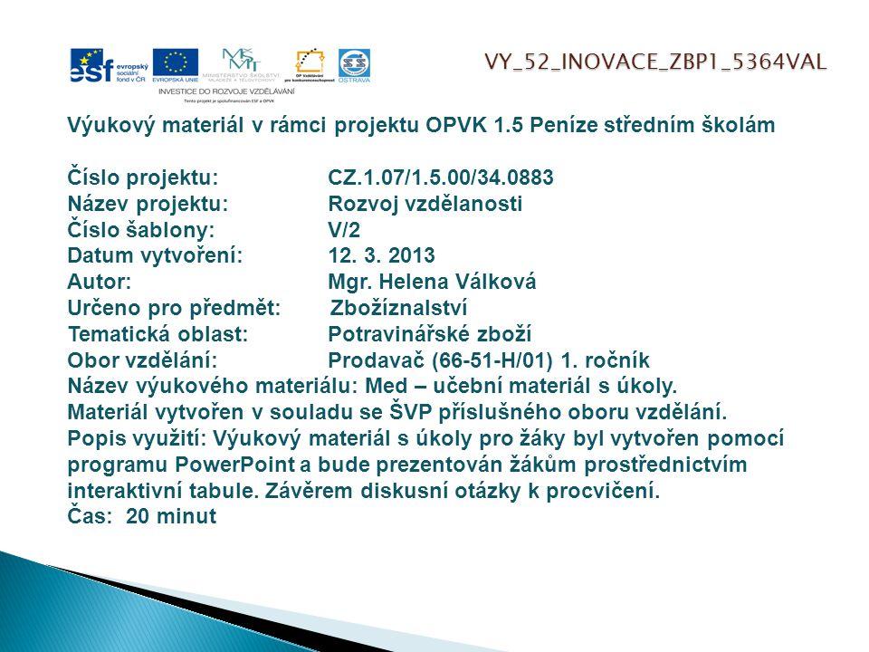 VY_52_INOVACE_ZBP1_5364VAL Výukový materiál v rámci projektu OPVK 1.5 Peníze středním školám Číslo projektu:CZ.1.07/1.5.00/34.0883 Název projektu:Rozv