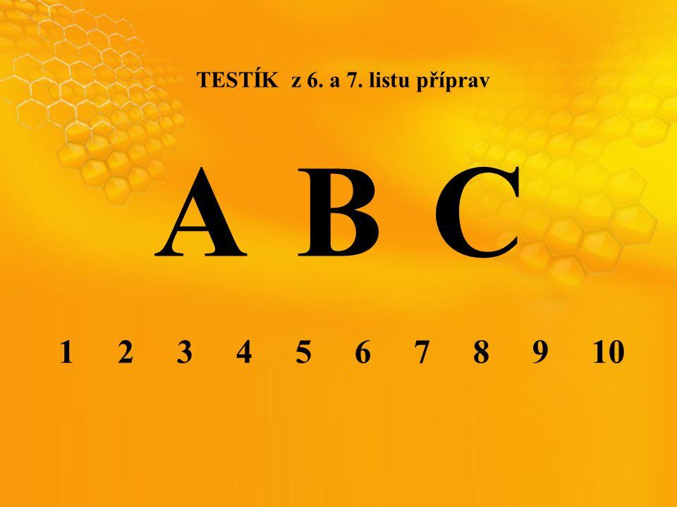 VYHODNOCENÍ 1. 2. 3. 4. 5. 6. 7. 8. 9. 10. B C A A B B A A C A