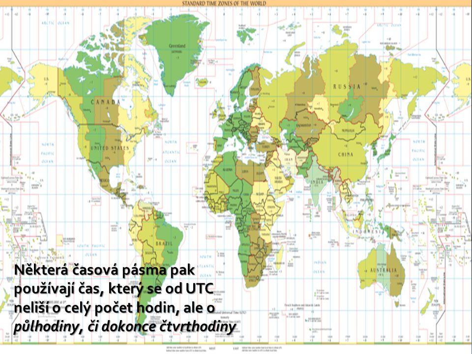 Některá časová pásma pak používají čas, který se od UTC neliší o celý počet hodin, ale o půlhodiny, či dokonce čtvrthodiny