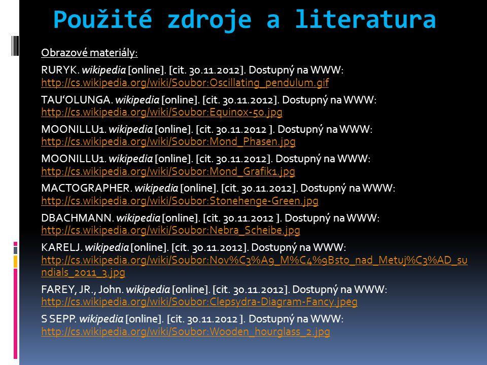 Použité zdroje a literatura Obrazové materiály: RURYK. wikipedia [online]. [cit. 30.11.2012]. Dostupný na WWW: http://cs.wikipedia.org/wiki/Soubor:Osc