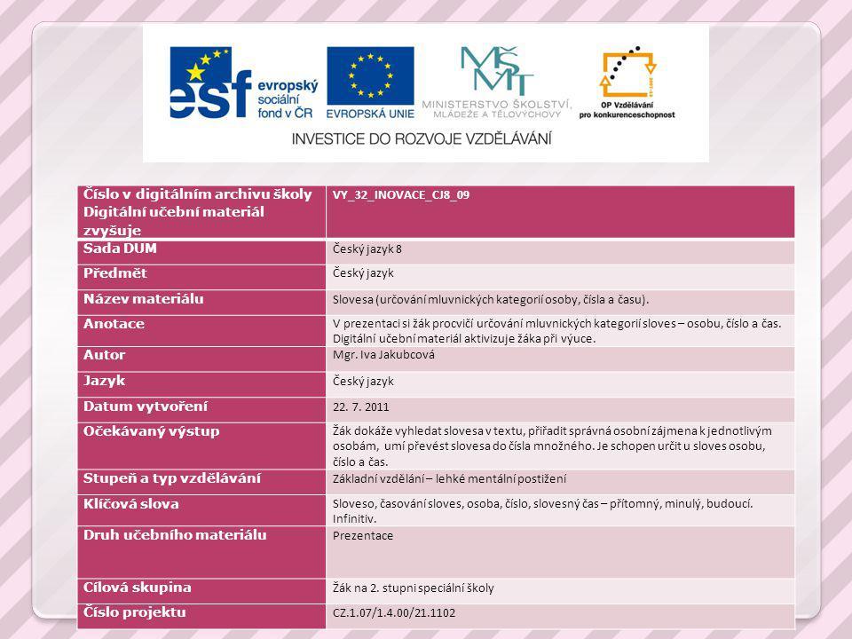SLOVESA ( určování mluvnických kategorií osoby, čísla a času )
