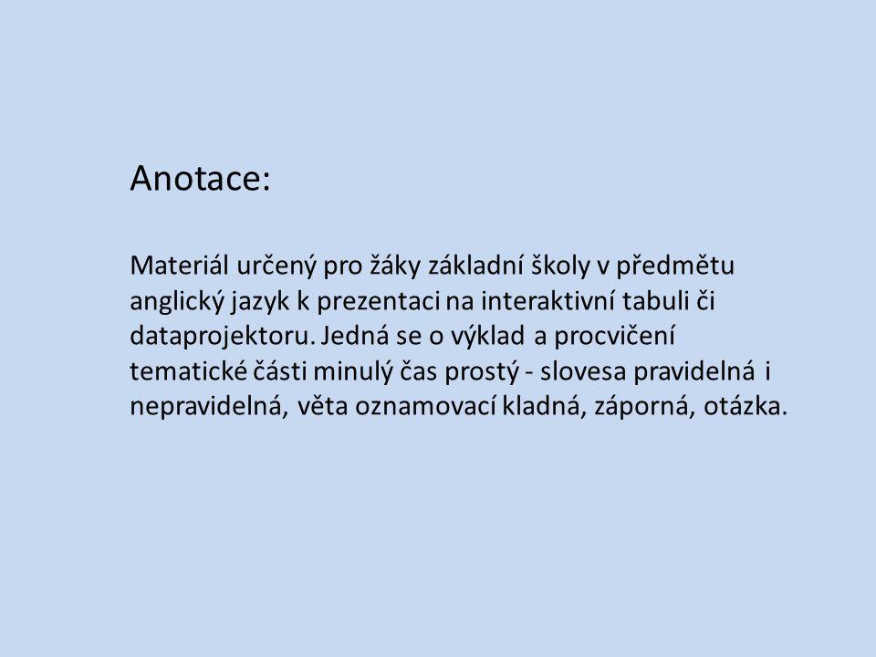 Anotace: Materiál určený pro žáky základní školy v předmětu anglický jazyk k prezentaci na interaktivní tabuli či dataprojektoru. Jedná se o výklad a