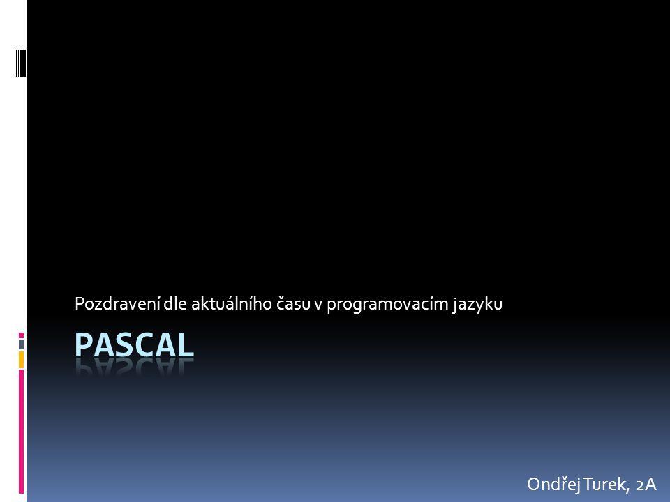 Pozdravení dle aktuálního času v programovacím jazyku Ondřej Turek, 2A