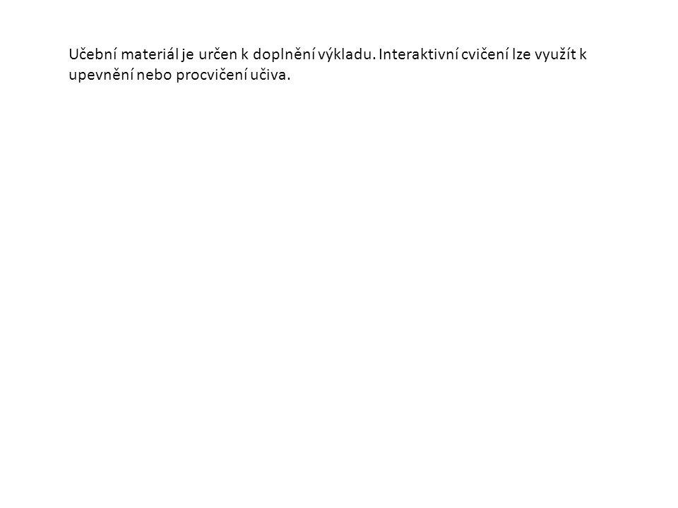 Učební materiál je určen k doplnění výkladu.