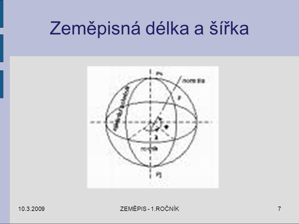 Zeměpisná délka a šířka 10.3.2009ZEMĚPIS - 1.ROČNÍK7