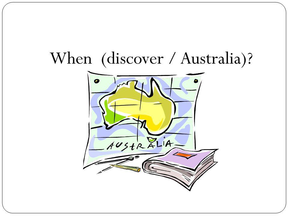 When (discover / Australia)