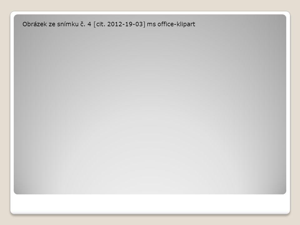 Obrázek ze snímku č. 4 [cit. 2012-19-03] ms office-klipart