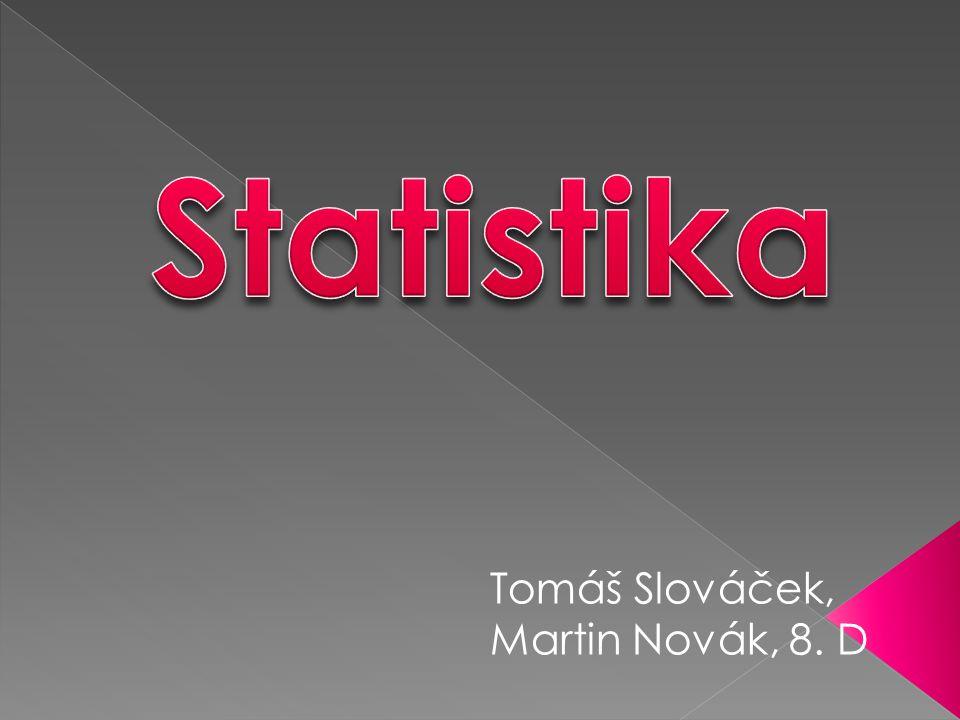 Tomáš Slováček, Martin Novák, 8. D