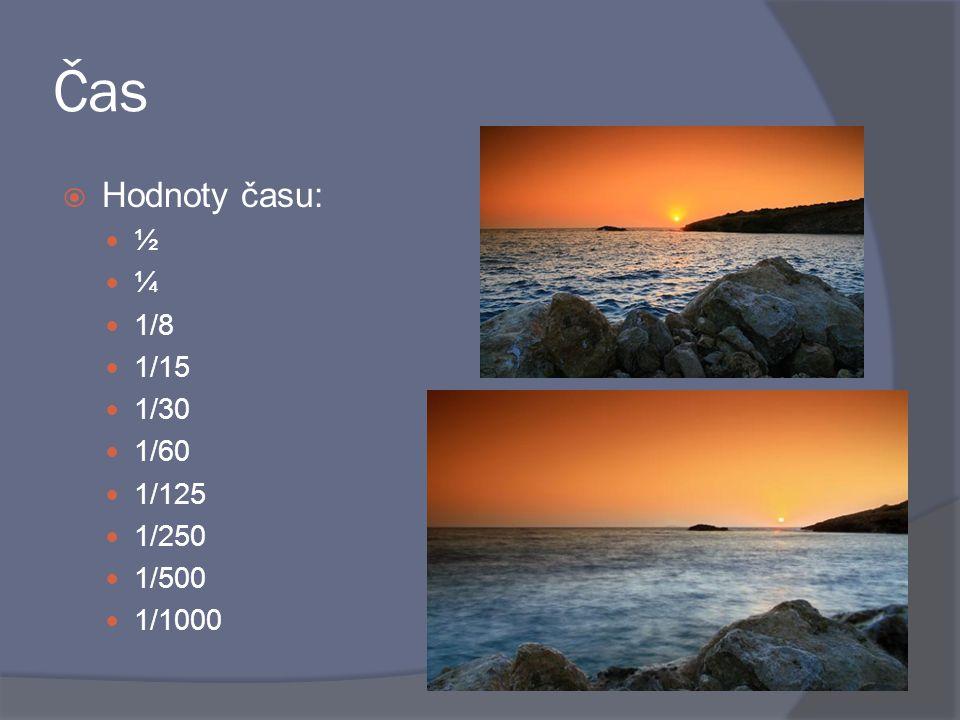  Hodnoty času: ½ ¼ 1/8 1/15 1/30 1/60 1/125 1/250 1/500 1/1000