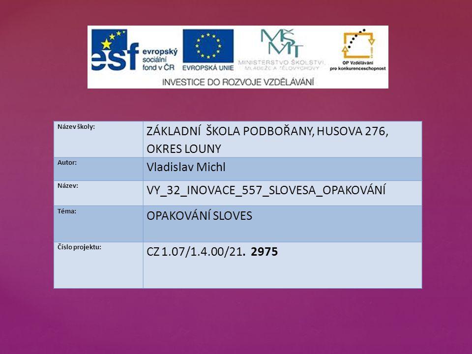 Anotace: Prezentace je určena žákům 4.ročníku v hodině českého jazyka jako hodina opakovací.
