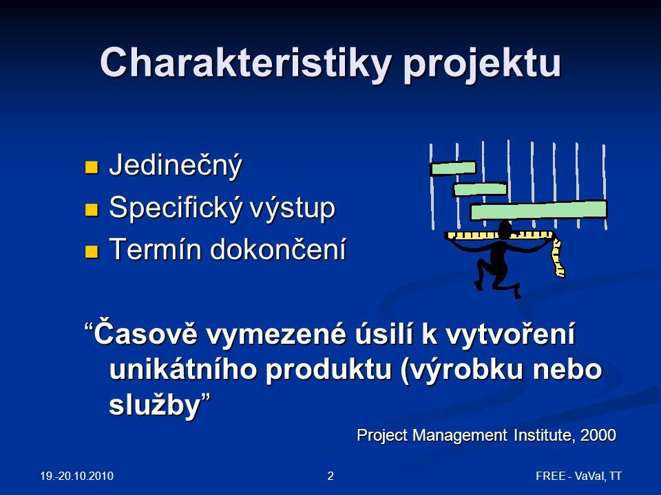"""Charakteristiky projektu Jedinečný Jedinečný Specifický výstup Specifický výstup Termín dokončení Termín dokončení """"Časově vymezené úsilí k vytvoření"""