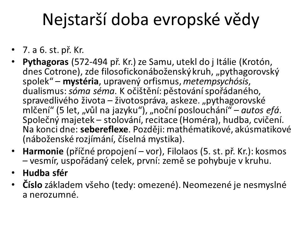 Nejstarší doba evropské vědy 7.a 6. st. př. Kr. Pythagoras (572-494 př.