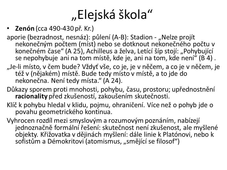 """""""Elejská škola"""" Zenón (cca 490-430 př. Kr.) aporie (bezradnost, nesnáz): půlení (A-B): Stadion - """"Nelze projít nekonečným počtem (míst) nebo se dotkno"""