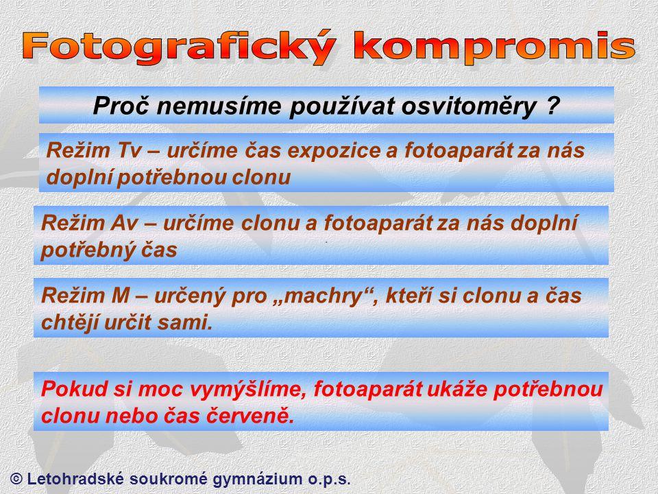 © Letohradské soukromé gymnázium o.p.s. Clona x Expozice aneb FOTOKOMPROMIS.