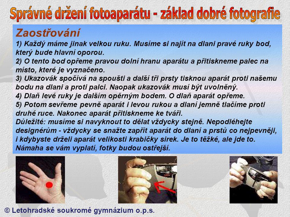 © Letohradské soukromé gymnázium o.p.s.Zaostřování 1) Každý máme jinak velkou ruku.