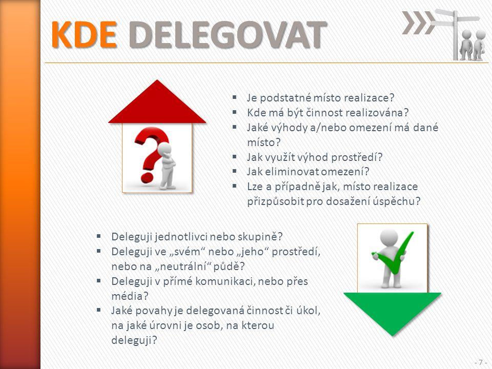 KDE DELEGOVAT - 7 -  Je podstatné místo realizace.