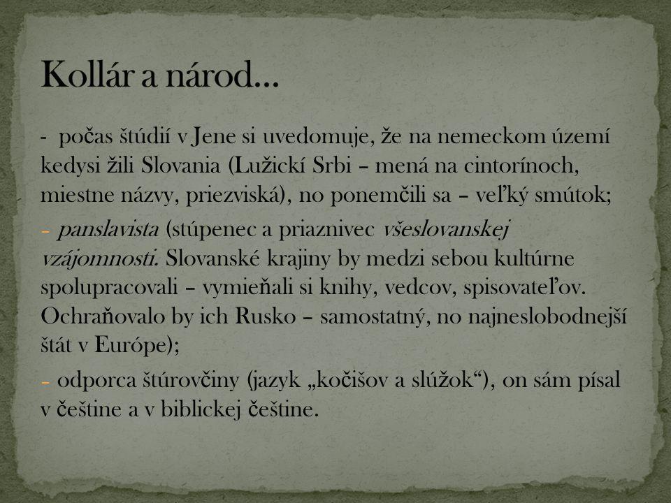 - už na začiatku sa stretávame s kontrastom: někdy kolébka, nyní národu mého rakev - vyzýva Slovákov, aby sa obrátili a žiadali o pomoc Rusko: k obloze, Tatry synu, vznes se, vyvýše pohled.
