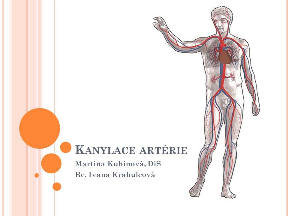 K OMPLIKACE Hematom v místě vpichu Otok Trombóza artérie a následná embolizace Ischémie Infekce Krvácení Zalomení kanyly, ucpání kanyly Vytažení kanyly