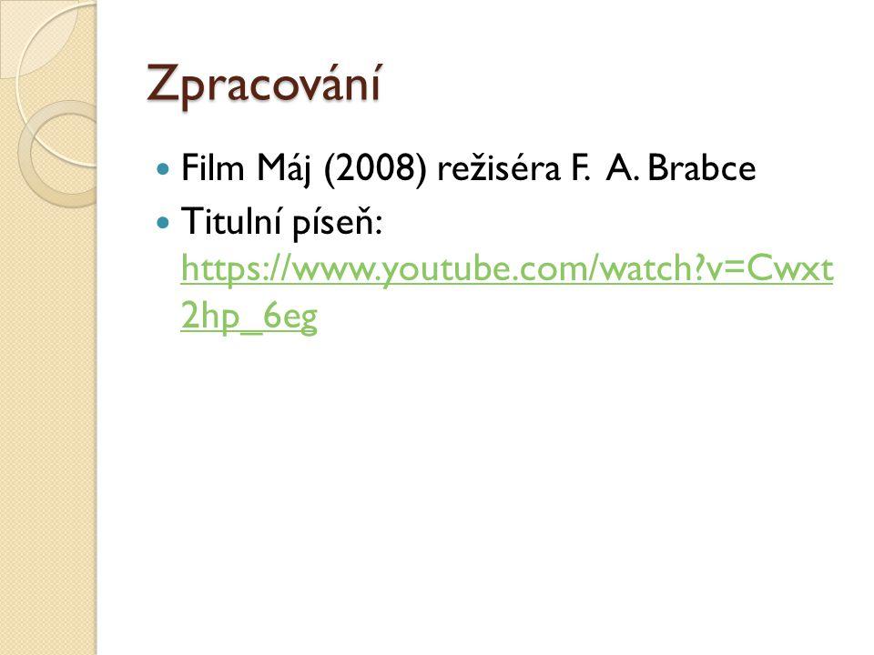 Zpracování Film Máj (2008) režiséra F.A.