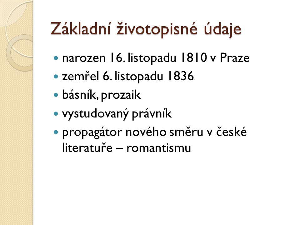 Základní životopisné údaje narozen 16.listopadu 1810 v Praze zemřel 6.