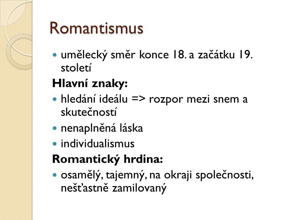 Romantismus umělecký směr konce 18.a začátku 19.