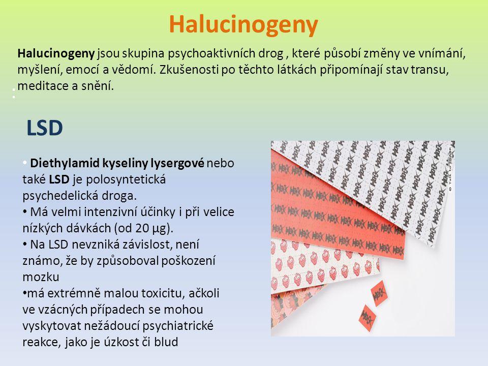 Halucinogeny : Halucinogeny jsou skupina psychoaktivních drog, které působí změny ve vnímání, myšlení, emocí a vědomí. Zkušenosti po těchto látkách př