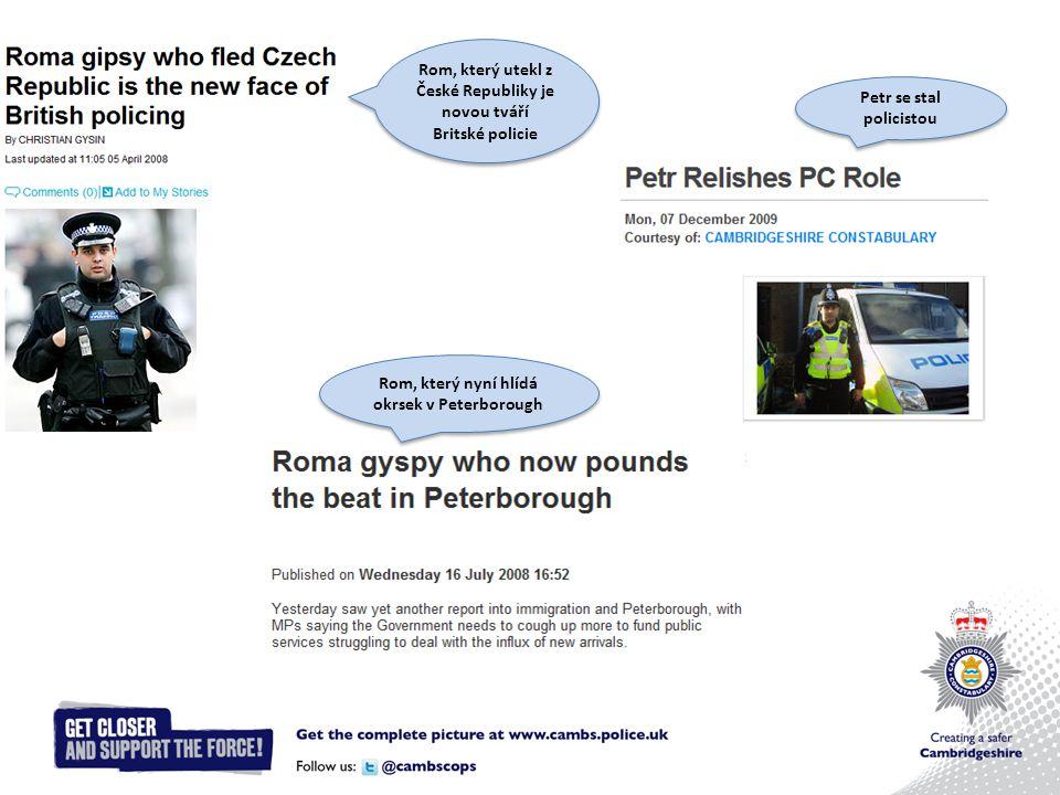 Rom, který nyní hlídá okrsek v Peterborough Rom, který utekl z České Republiky je novou tváří Britské policie Petr se stal policistou