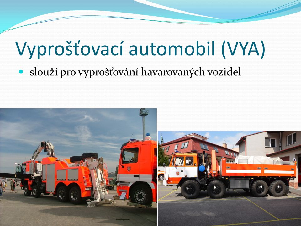 Vyprošťovací automobil (VYA) slouží pro vyprošťování havarovaných vozidel