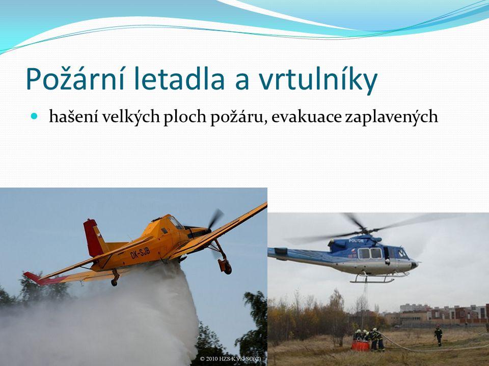 Požární letadla a vrtulníky hašení velkých ploch požáru, evakuace zaplavených