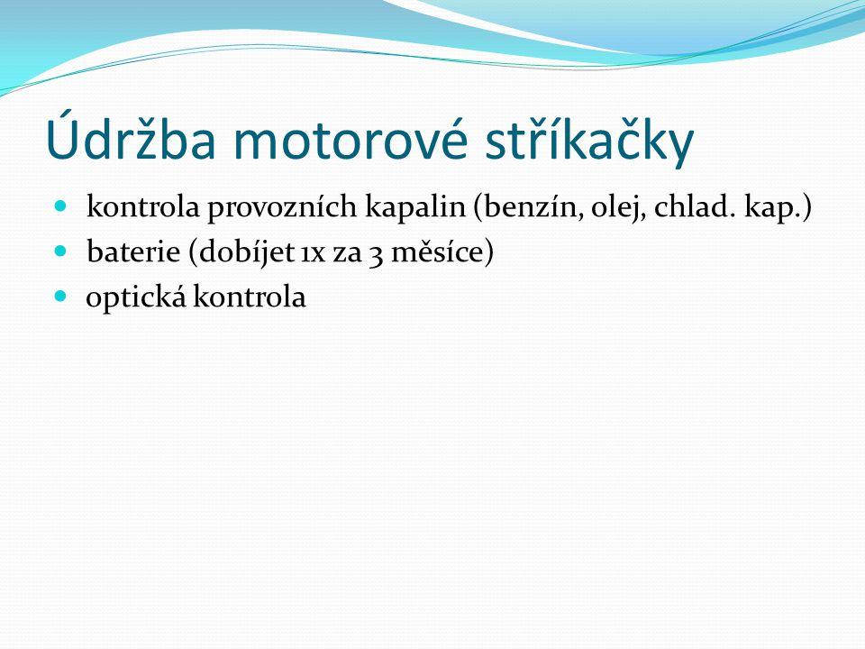 Údržba motorové stříkačky kontrola provozních kapalin (benzín, olej, chlad.