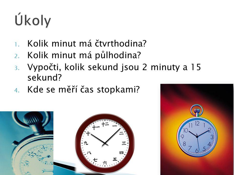 1.Kolik minut má čtvrthodina. 2. Kolik minut má půlhodina.