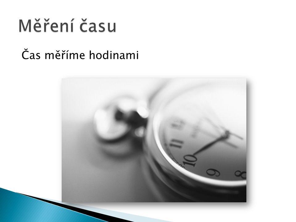 Čas měříme hodinami