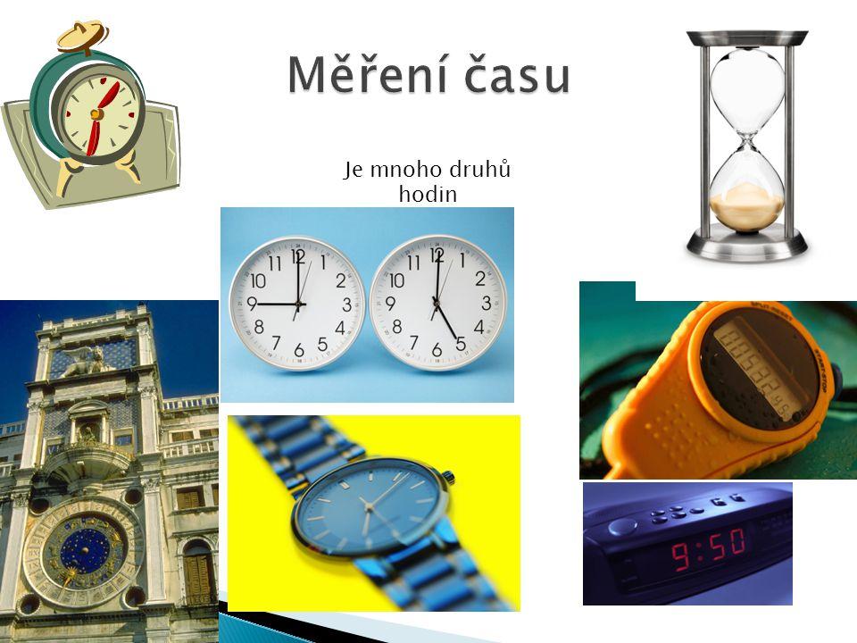 Je mnoho druhů hodin