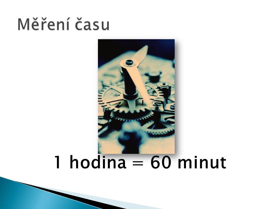 1 hodina = 60 minut