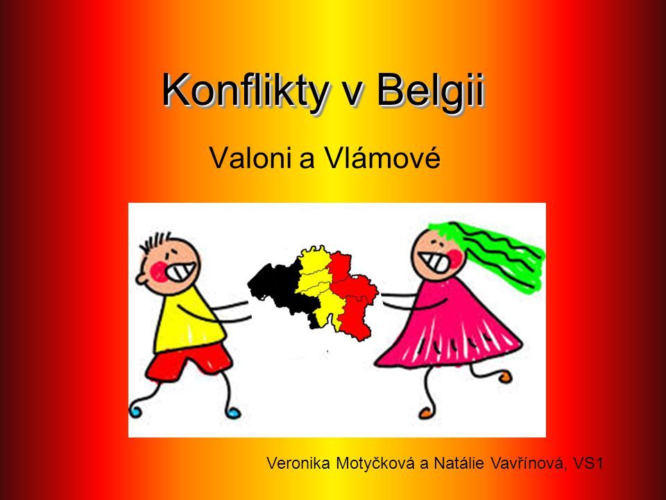 Konflikty v Belgii Valoni a Vlámové Veronika Motyčková a Natálie Vavřínová, VS1