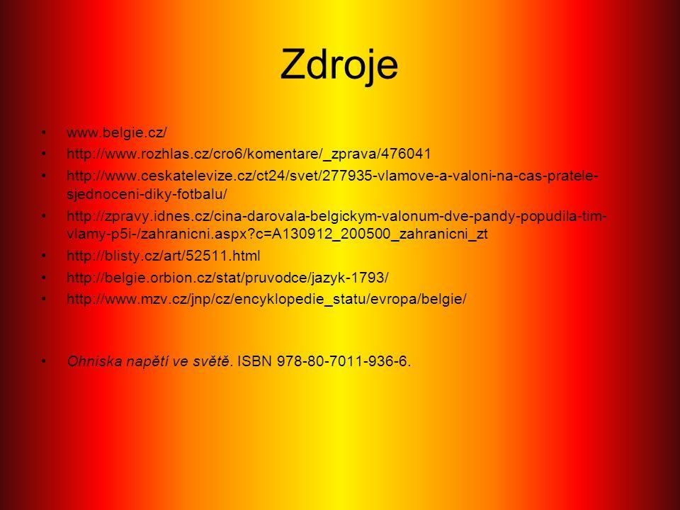 Zdroje www.belgie.cz/ http://www.rozhlas.cz/cro6/komentare/_zprava/476041 http://www.ceskatelevize.cz/ct24/svet/277935-vlamove-a-valoni-na-cas-pratele