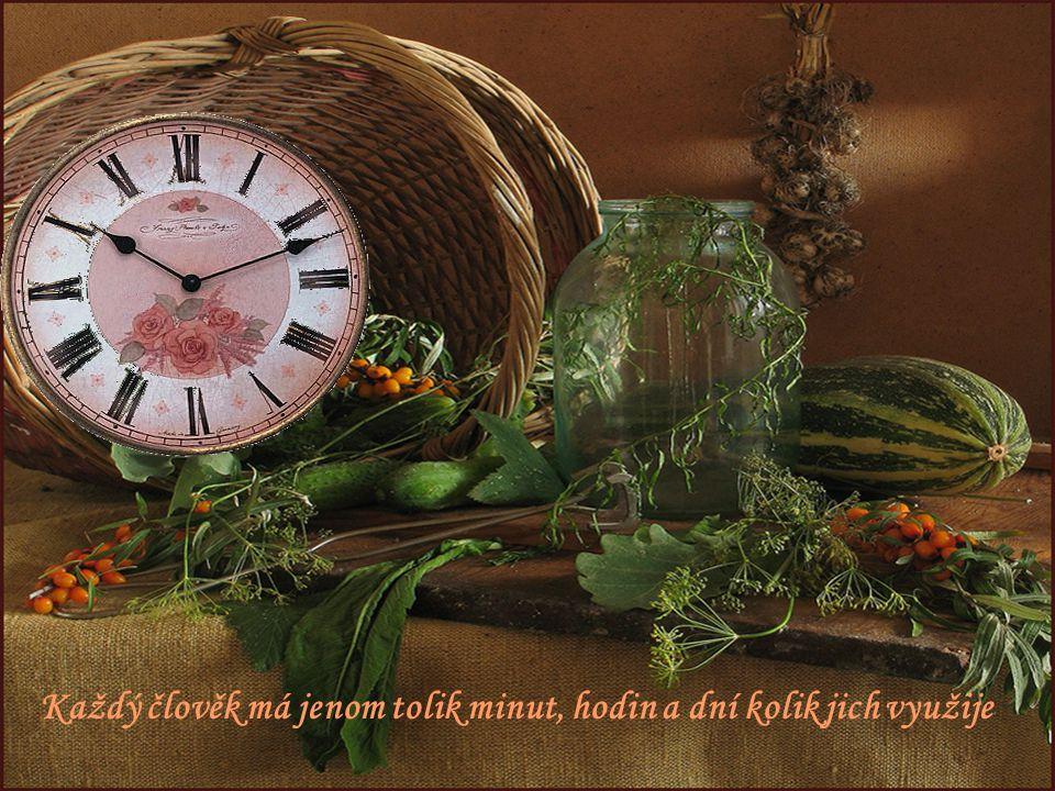 Nedostatek času pro nás už neexistuje.