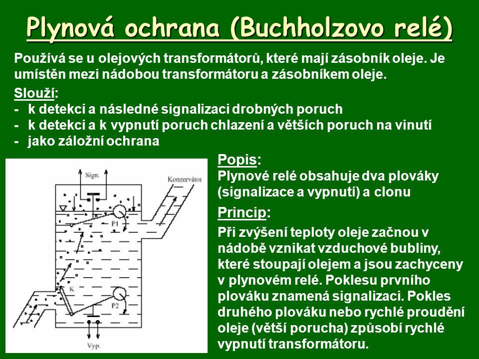 Plynová ochrana (Buchholzovo relé) Používá se u olejových transformátorů, které mají zásobník oleje.