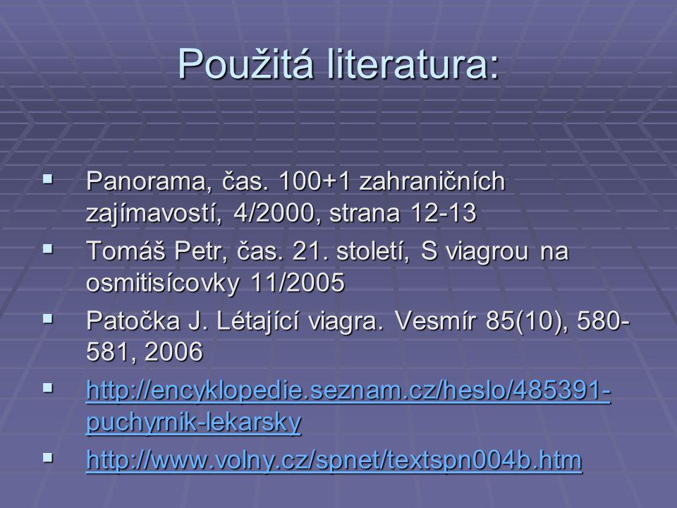 Použitá literatura:  Panorama, čas. 100+1 zahraničních zajímavostí, 4/2000, strana 12-13  Tomáš Petr, čas. 21. století, S viagrou na osmitisícovky 1