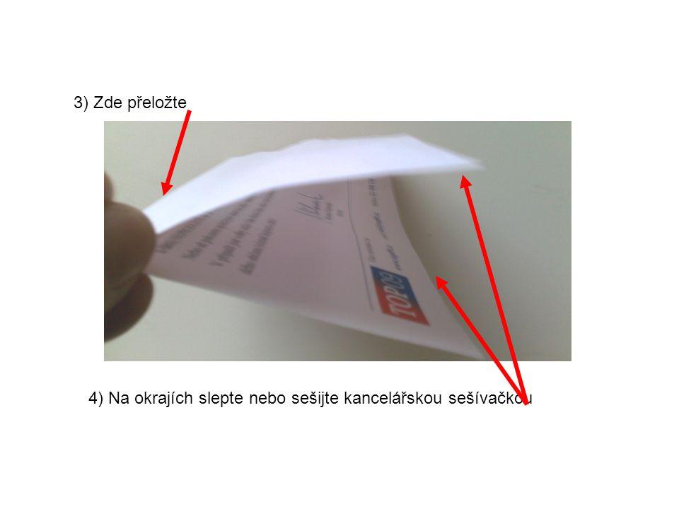 3) Zde přeložte 4) Na okrajích slepte nebo sešijte kancelářskou sešívačkou
