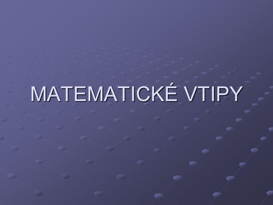 MATEMATICKÉ VTIPY