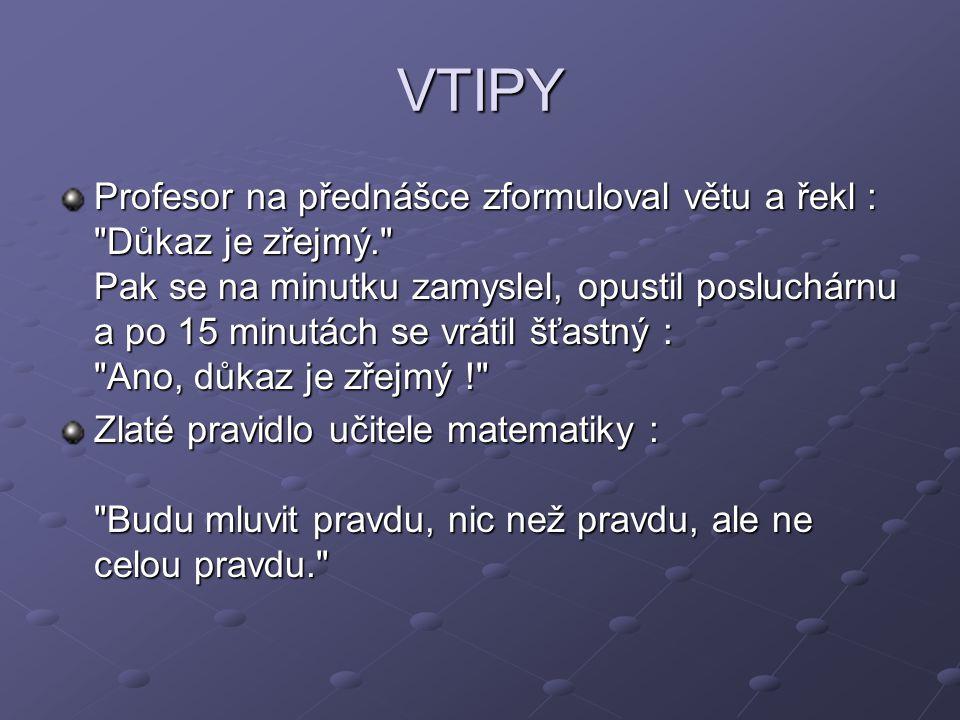 VTIPY Profesor na přednášce zformuloval větu a řekl :