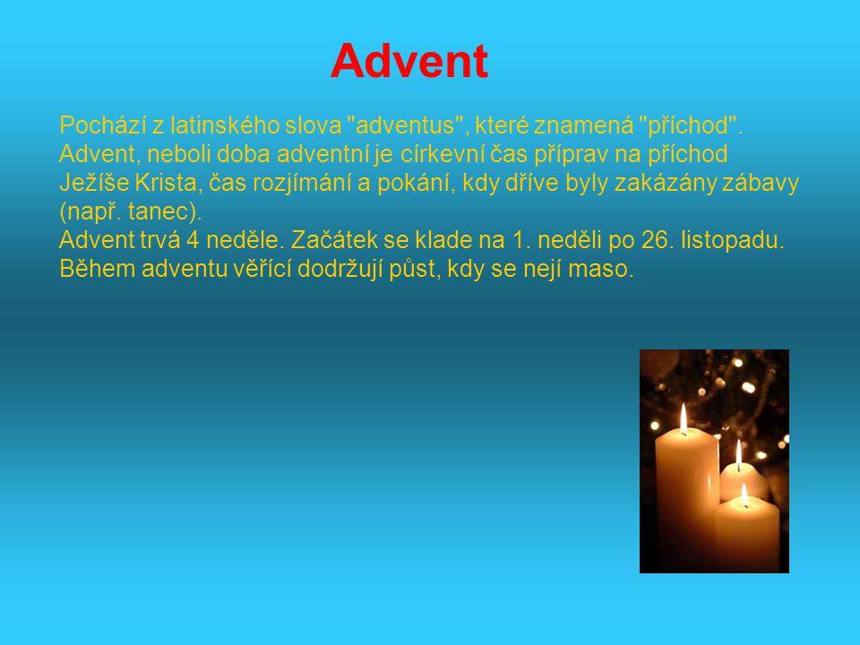Pochází z latinského slova adventus , které znamená příchod .
