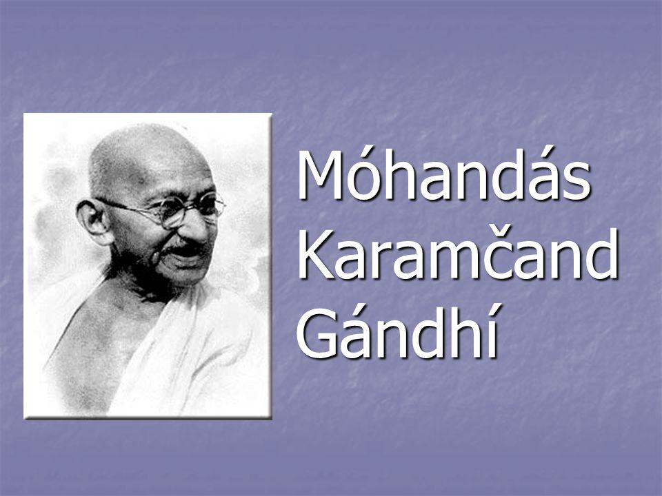 Móhandás Karamčand Gándhí Móhandás Karamčand Gándhí